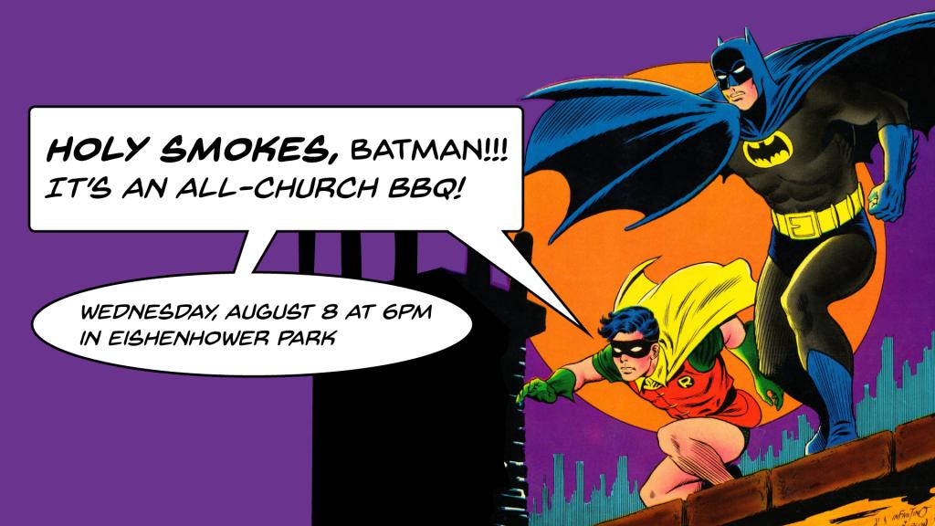Holy Smokes Batman! It's an all church barbecue!