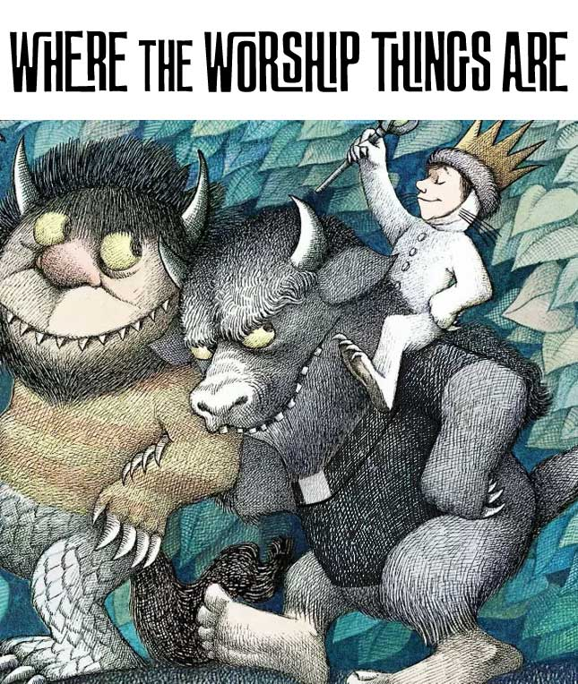 Where the Worship Things Are