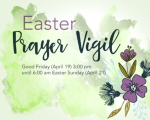 Easter Prayer Vigil
