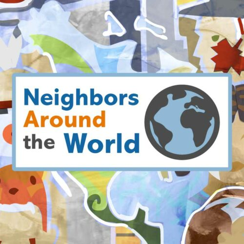 Neighbors Around the World Starts June 23