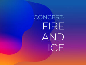 Fire and Ice concert by Kantorei