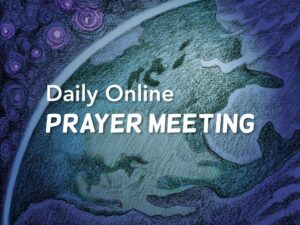 Daily Online Prayer meeting