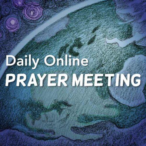 Daily Online Prayer Meeting