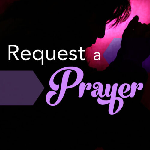 Request A Prayer For the Easter Prayer Vigil