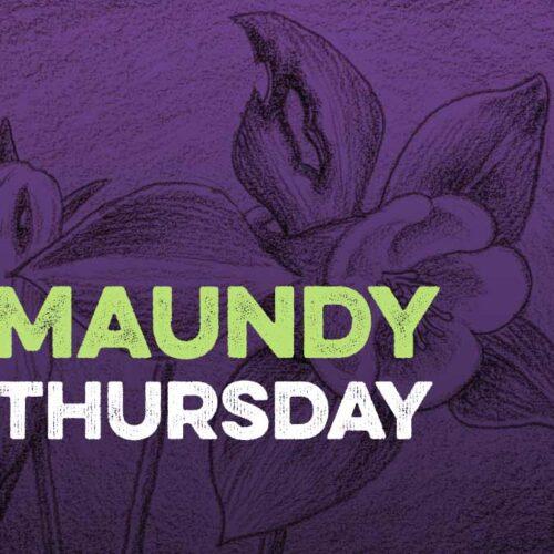 Maundy Thursday - April 9