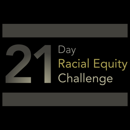 Join the 21 Day Racial Equity Challenge