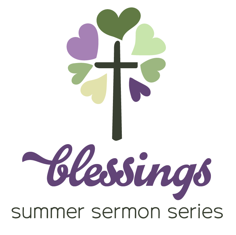 blessings summer sermon series at Wellshire Church in Denver