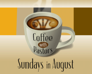 Virtual Coffee with Pastors in August