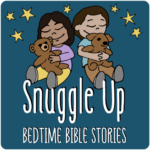 Snuggle Up Bedtime Bible Stories Podcast